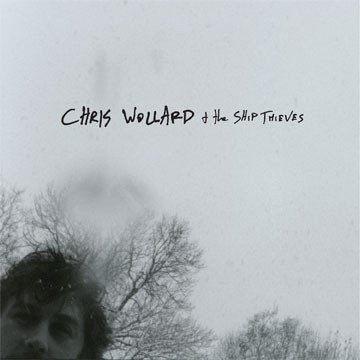 Chris Wollard And The Ship Thieves - Chris Wollard & The Ship Thieves