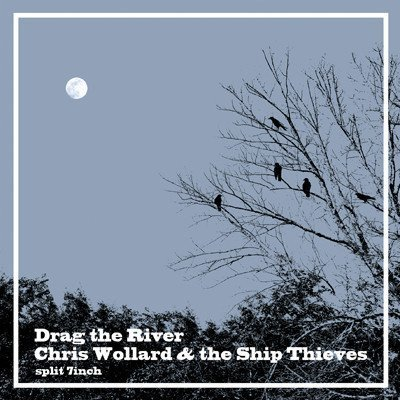Chris Wollard And The Ship Thieves - Split 7inch