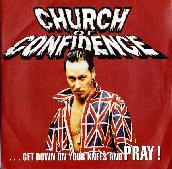 Church Of Confidence - ... Get Down On Your Knees And Pray!