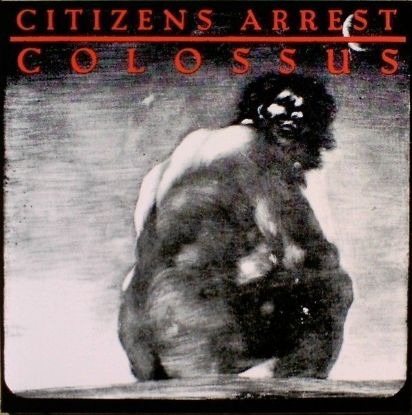 Citizens Arrest - Colossus:  The Discography