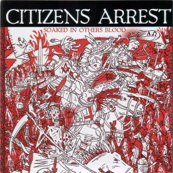 Citizens Arrest - Soaked In Others Blood