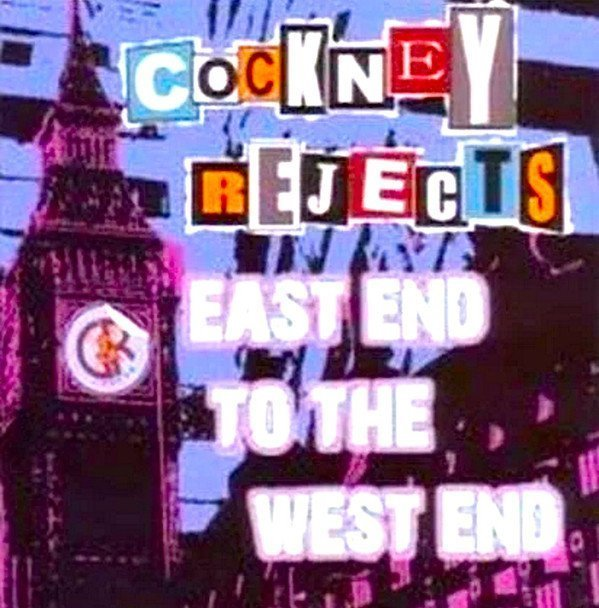 Cockney Rejects - East End To West End