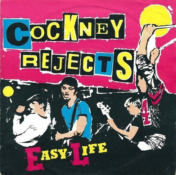 Cockney Rejects - Easy Life