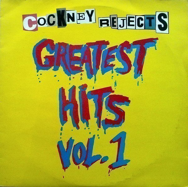 Cockney Rejects - Greatest Hits Vol. 1