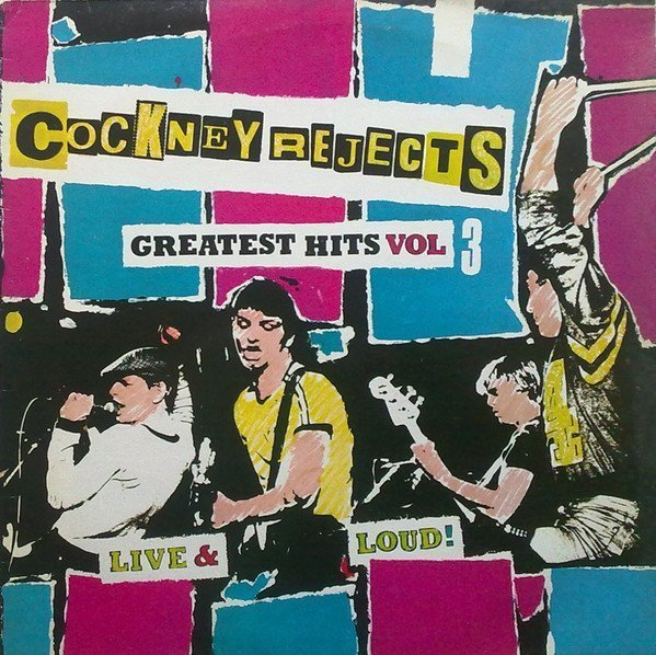 Cockney Rejects - Greatest Hits Vol 3 (Live & Loud!)