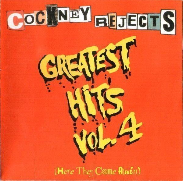 Cockney Rejects - Greatest Hits Vol. 4 (Here They Come Again)