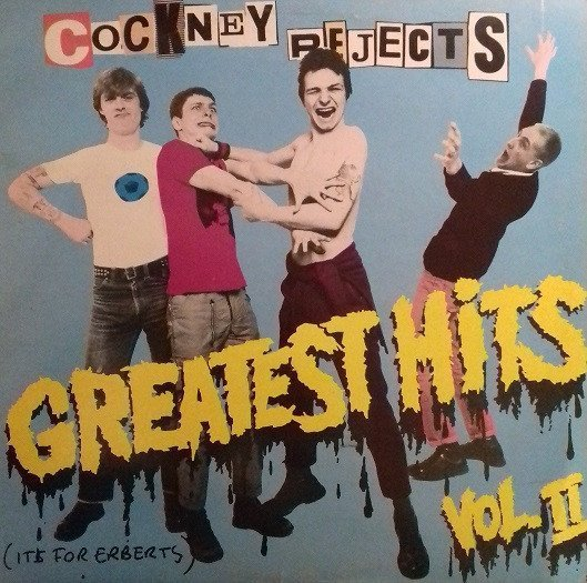 Cockney Rejects - Greatest Hits Vol. II