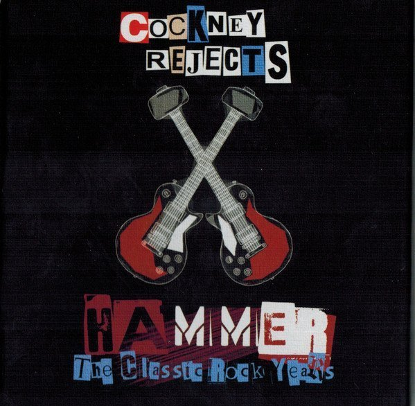 Cockney Rejects - Hammer (The Classic Rock Years)