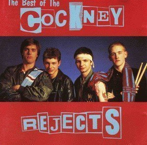 Cockney Rejects - The Best Of The Cockney Rejects