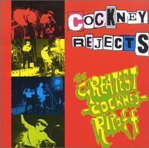 Cockney Rejects - The Greatest Cockney Ripoff