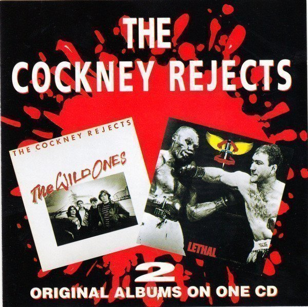 Cockney Rejects - The Wild Ones / Lethal