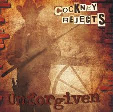 Cockney Rejects - Unforgiven