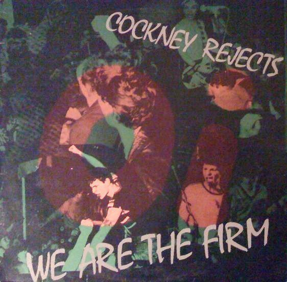 Cockney Rejects - We Are The Firm