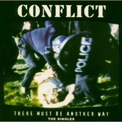 Conflict - There Must Be Another Way - The Singles