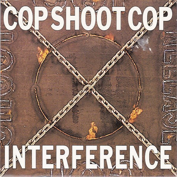Cop Shoot Cop - Interference