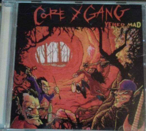 Core Y Gang - Yehed Mad