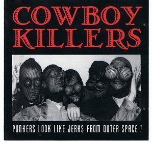 Cowboy Killers - Punkers Look Like Jerks From Outer Space!