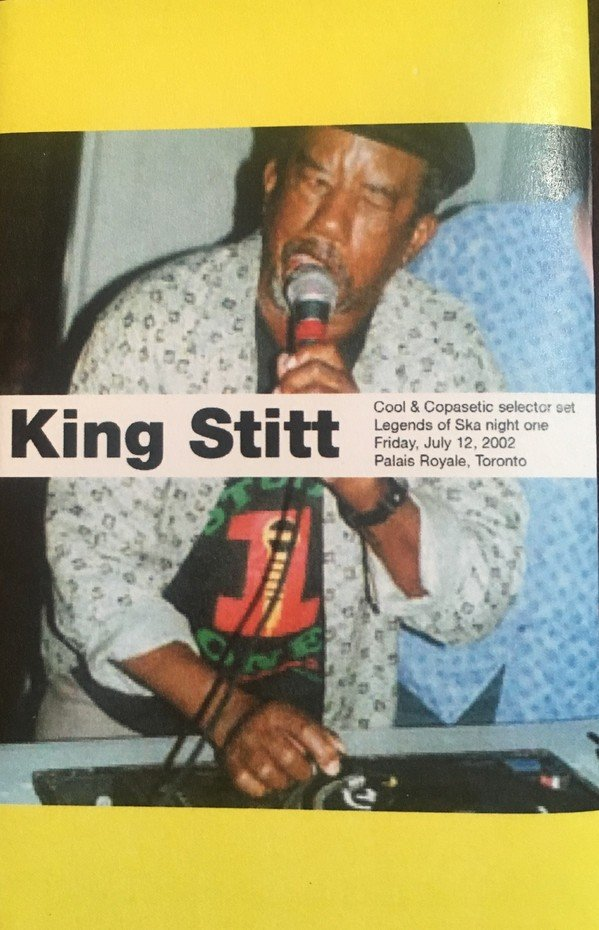 Coxsone Dodd  King Stitt - Cool & Copasetic Selector Set - Legends Of Ska - Night One, Friday, July 12, 2002, Palais Royale, Toronto