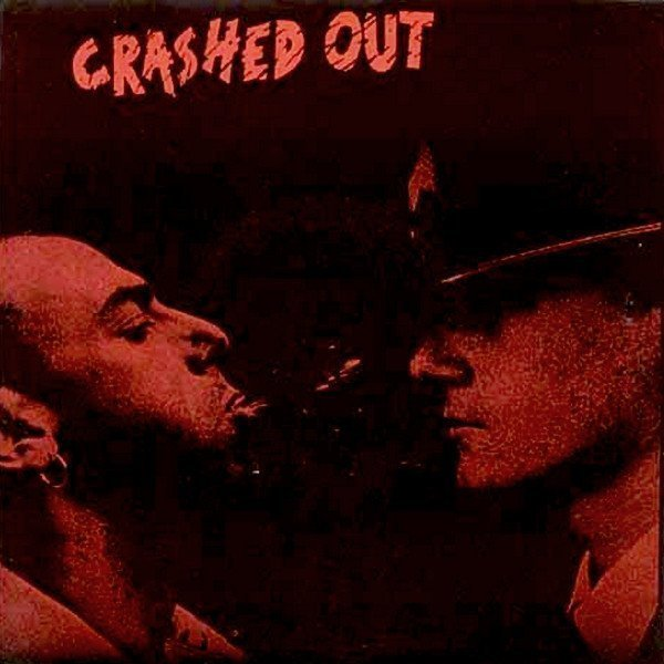 Crashed Out - Memories Of Saturday / Fight Back
