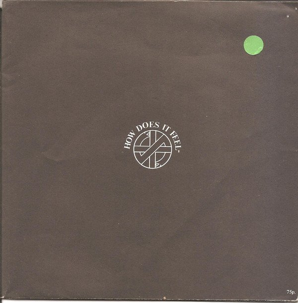 Crass - How Does It Feel-