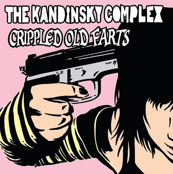 Crippled Old Farts - The Kandinsky Complex / Crippled Old Farts