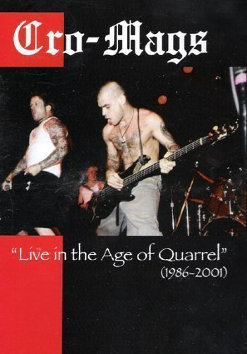 "Cro mags - ""Live In The Age Of Quarrel"" (1986-2001)"