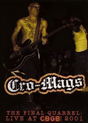 Cro mags - The Final Quarrel: Live At CBGB 2001