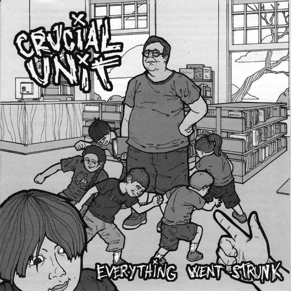 Crucial Unit - Everything Went Strunk