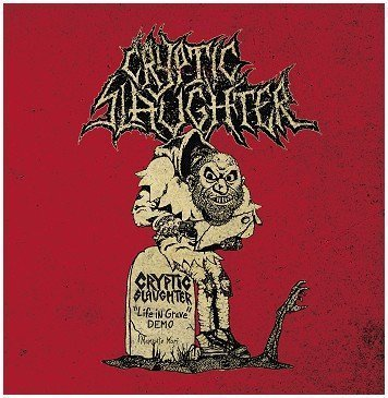 Cryptic Slaughter - Life In Grave + Rehearsals / Live 1985-1987