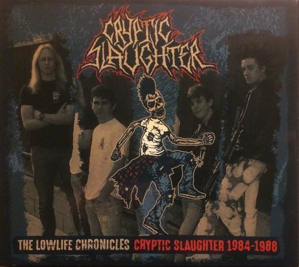 Cryptic Slaughter - The Lowlife Chronicles - Cryptic Slaughter 1984-1988