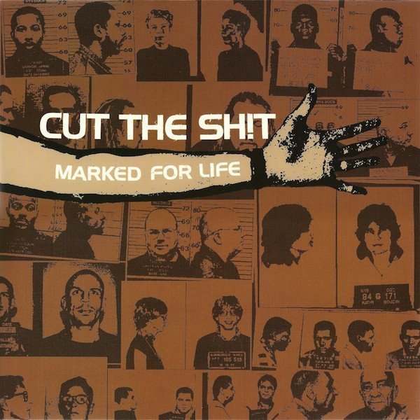 Cut The Shit - Marked For Life