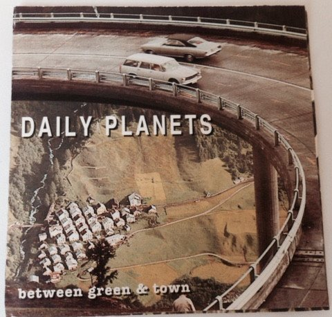 Daily Planets - Between Green & Town