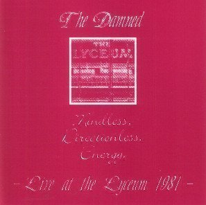 Damned - Mindless, Directionless Energy - Live At The Lyceum 1981 -