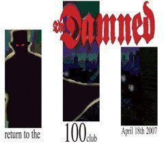 Damned - Return To The 100 Club