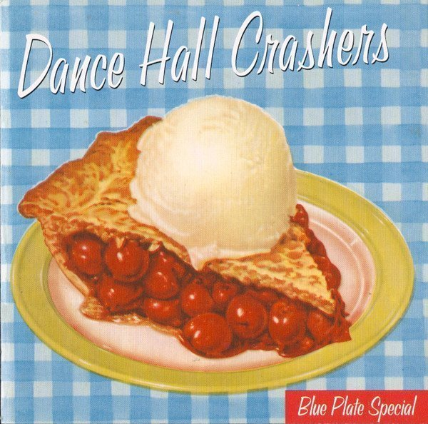 Dance Hall Crashers - Blue Plate Special
