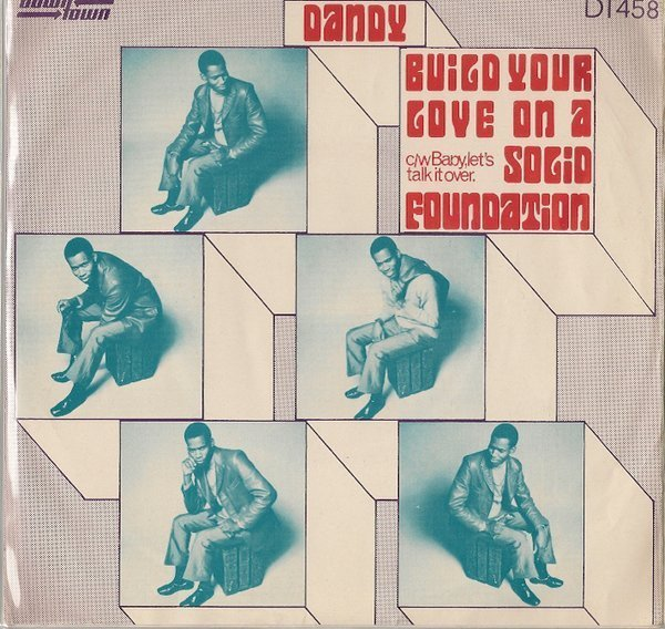 Dandy - Build Your Love On A Solid Foundation / Baby Let