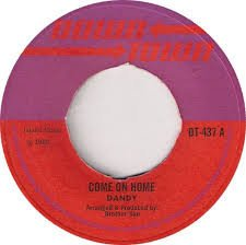 Dandy - Come On Home / Love Is All You Need