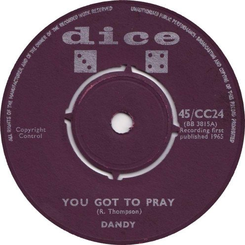 Dandy - You Got To Pray / Now I Have You
