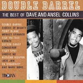 Dave And Ansil Collins - Double Barrel - The Best Of Dave And Ansel Collins