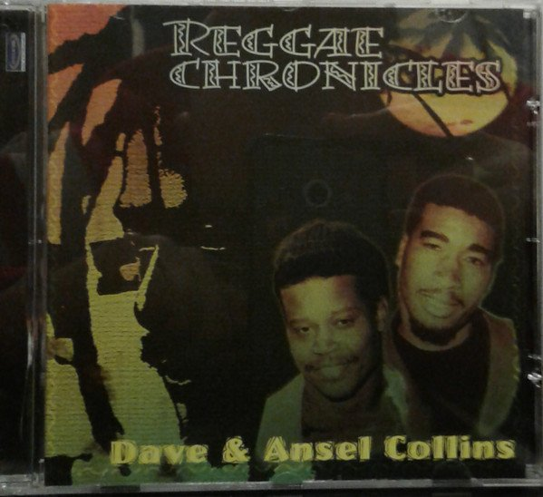Dave And Ansil Collins - Reggae Chronicles