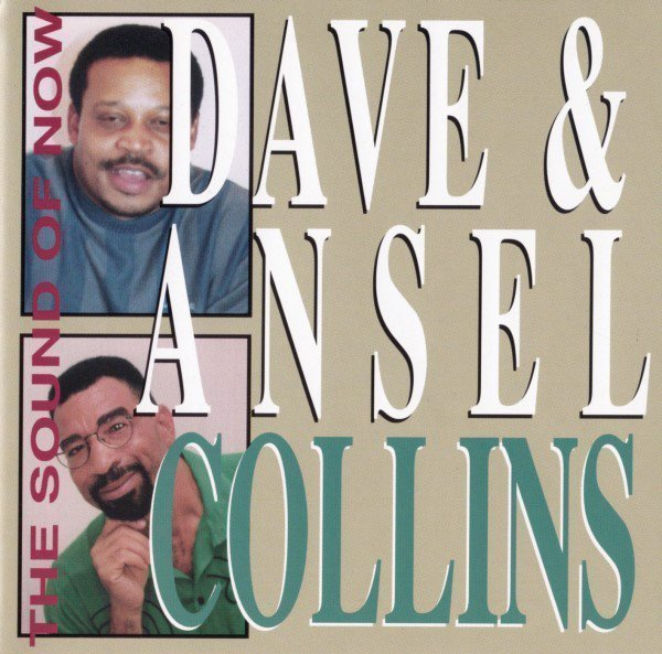 Dave And Ansil Collins - The Sound Of Now