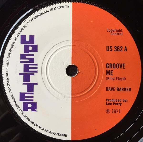 Dave Barker Meet The Upsetters - Groove Me
