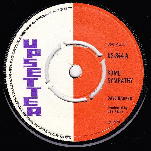 Dave Barker Meet The Upsetters - Some Sympathy / Tender Love