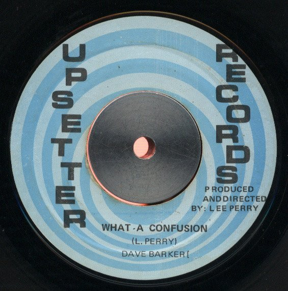 Dave Barker Meet The Upsetters - What A Confusion