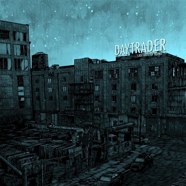 Daytrader - Last Days Of Rome