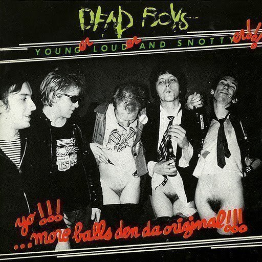Dead Boys - Younger, Louder And Snottyer!!!