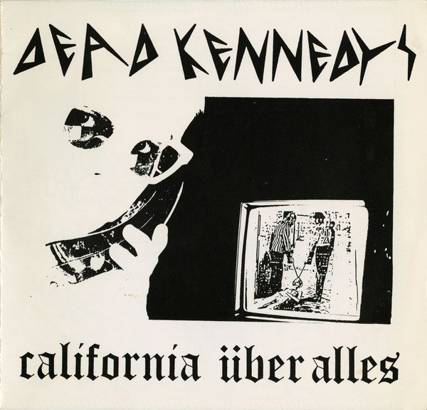 Dead Kennedys - California Über Alles