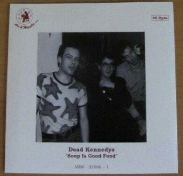 Dead Kennedys - Soup Is Good Food