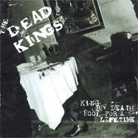 Dead Kings - King By Death Fool For A Lifetime