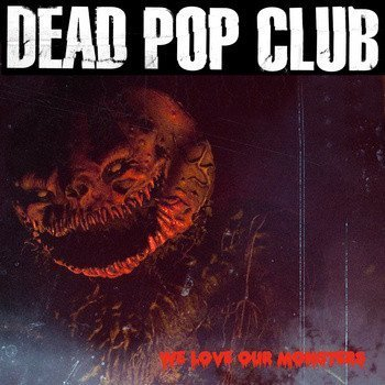 Dead Pop Club - We Love Our Monsters (Free Halloween EP)